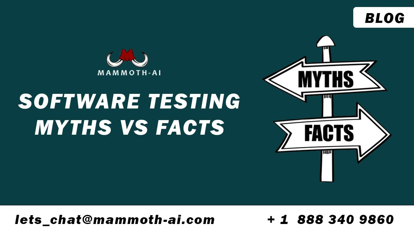SOFTWARE TESTING MYTHS VS FACTS | Mammoth-AI