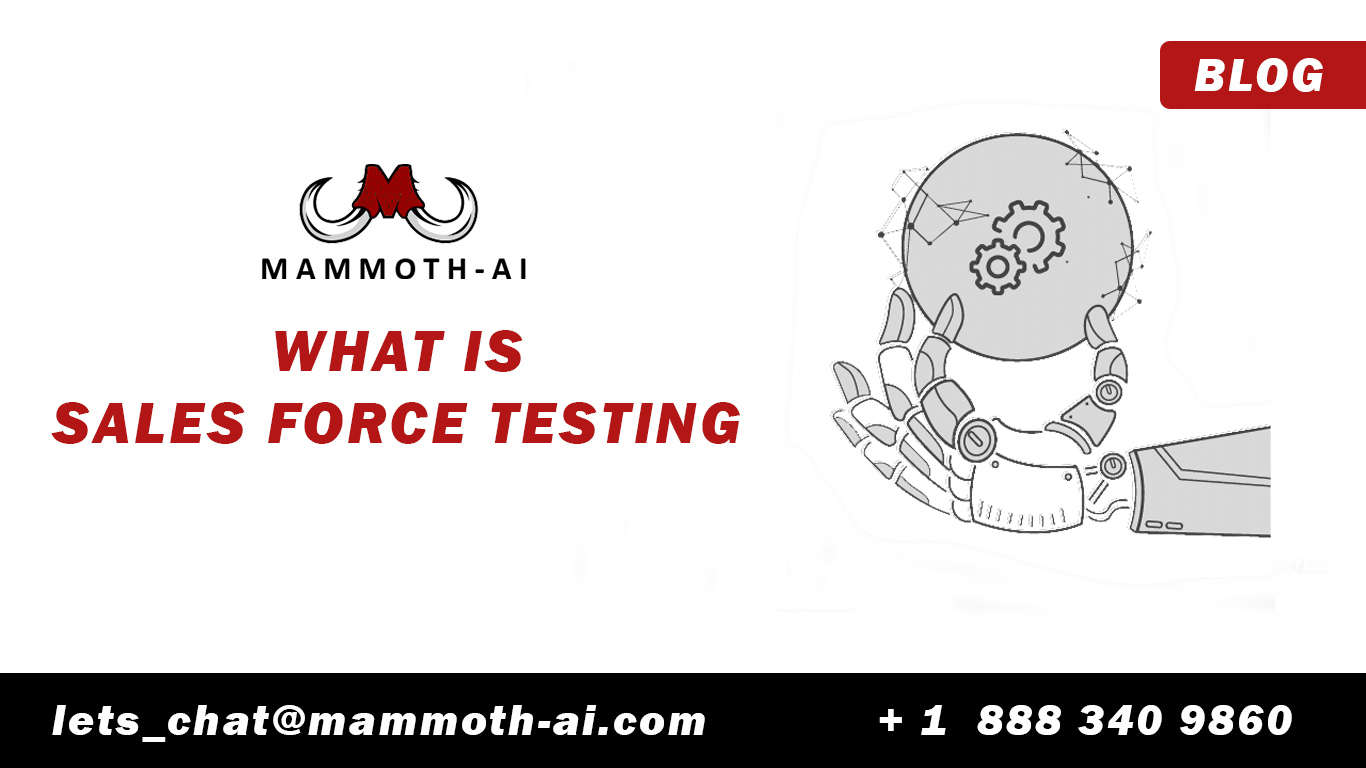 What is sales force testing | Mammoth-AI